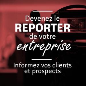 Devenez le reporter de votre entreprise