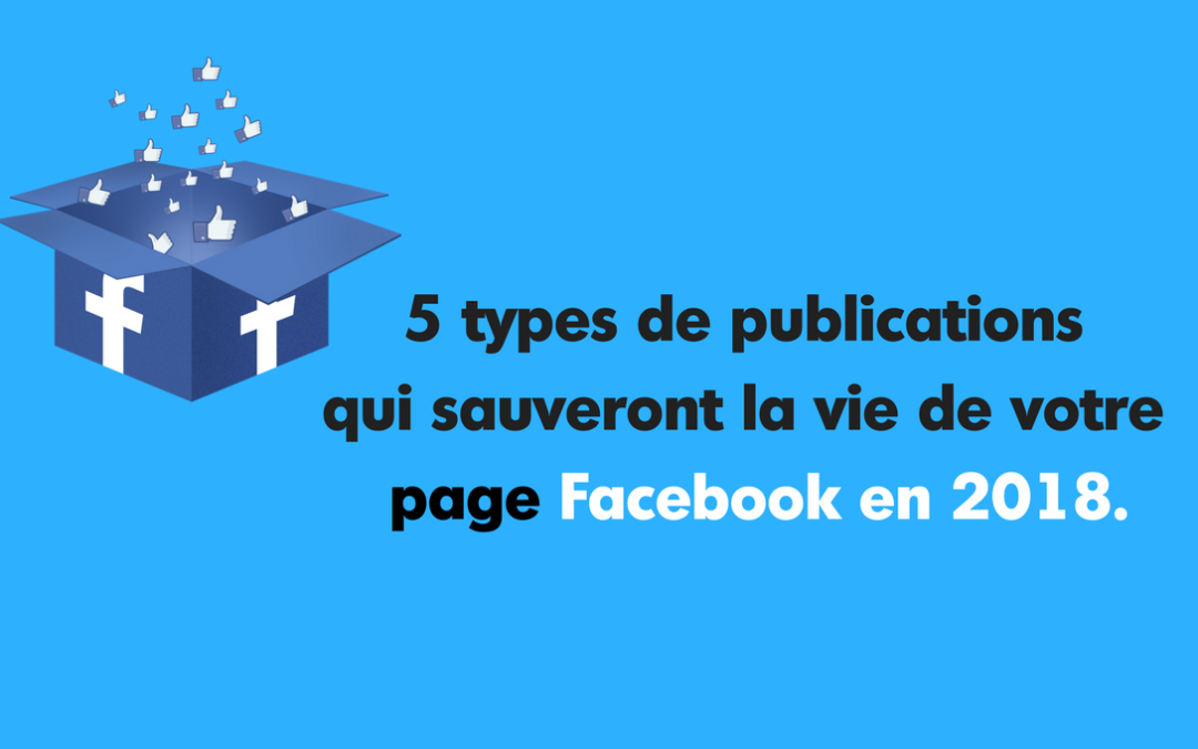 5 types de publications qui sauveront votre page Facebook.